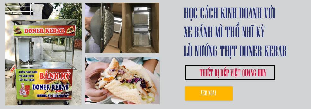 Thiết bị bếp Việt Quang Huy chuyên sản xuất lò nướng thịt, xe bánh mì Thổ Nhĩ Kỳ chất lượng cao