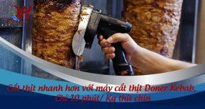 Máy cắt thịt bánh mì Thổ Nhĩ Kỳ giá bao nhiêu? 7