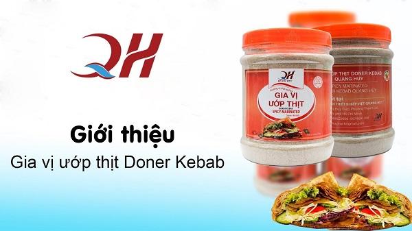 Quang Huy sản xuất và phân phối gia vị ướp thịt bánh mì thổ nhĩ kỳ số 1 hiện nay.